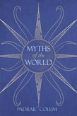 Image for <B>Myths of the World </B><I> </I>