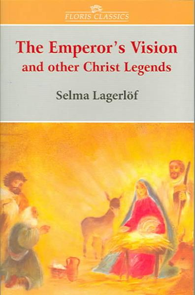 <B>Emperor's Vision </B><I> And Other Christ Legends</I>