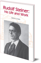 Image for <B>Rudolf Steiner </B><I> His Life and Work</I>