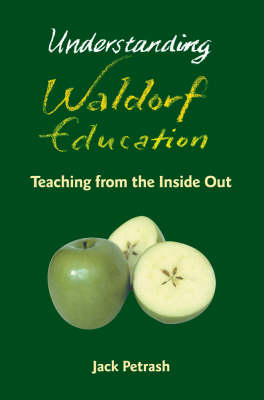 Image for <B>Understanding Waldorf Education: Teaching from the Inside Out </B><I> Teaching from the inside out</I>