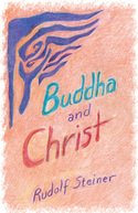 Image for <B>Buddha and Christ </B><I> A lecture by Rudolf Steiner Milan, Sept.21,1911</I>