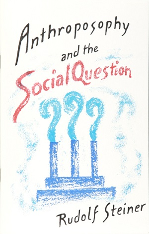 Image for <B>Anthroposophy and the Social Question </B><I> </I>