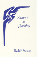Image for <B>Balance in Teaching </B><I> Four lectures by Rudolf Steiner Stuttgart, September 15, 16, 21, and 22, 1920 (GA 302)</I>