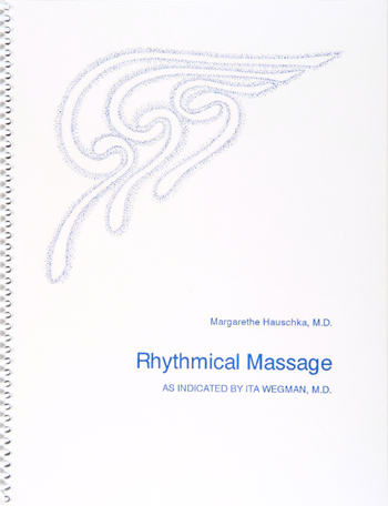 Image for <B>Rhythmical Massage </B><I> As indicated by Ita Wegman, M.D.</I>