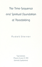 Image for <B>Time-Sequence And Spiritual Foundations For Threefolding, The </B><I> </I>