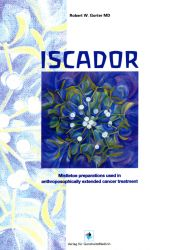 Image for <B>Iscador - Mistletoe Preparations Used in the Anthroposophically extended Cancer Treatment </B><I> </I>