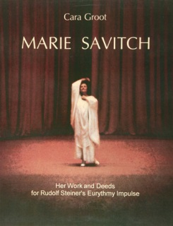 Image for <B>Marie Savitch </B><I> Her Work and Deeds for Rudolf Steiner's Eurythmy Impulse</I>