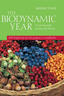 Image for <B>Biodynamic Year </B><I> Increasing Yield, Quality and Flavour, 100 Helpful Tips for the Gardener or Smallholder</I>
