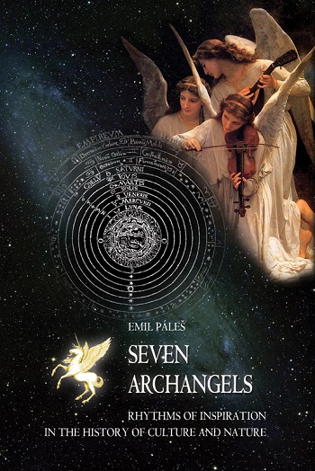 Image for <B>Seven Archangels </B><I> Rhythms of Inspiration in the History of Culture and Nature</I>