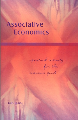 Image for <B>Associative Economics </B><I> Spiritual Activity for the Common Good</I>