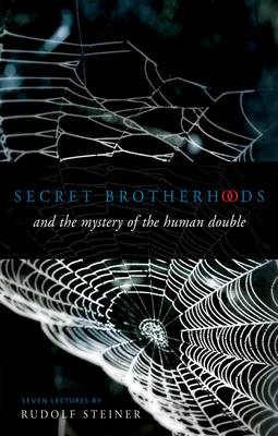 Image for <B>Secret Brotherhoods </B><I> And the Mystery of the Human Double</I>
