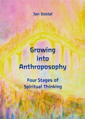 Image for <B>Growing into Anthroposophy </B><I> Four Stages of Spiritual Thinking</I>