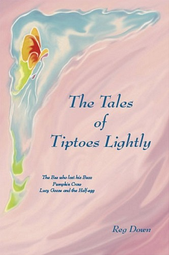 Image for <B>Tales of Tiptoes Lightly, The </B><I> The Bee who lost his Buzz, Pumpkin Crow, Lucy Goose and the Half-egg</I>
