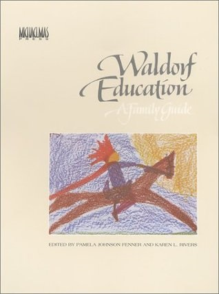 Image for <B>Waldorf Education, a Family Guide </B><I> </I>