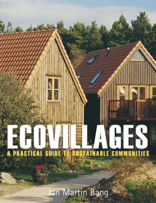 Image for <B>Ecovillages: a Practical Guide to Sustainable Communities </B><I> A Practical Guide to Sustainable Communities</I>