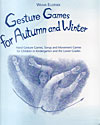 Image for <B>Gesture Games for Autumn and Winter </B><I> </I>