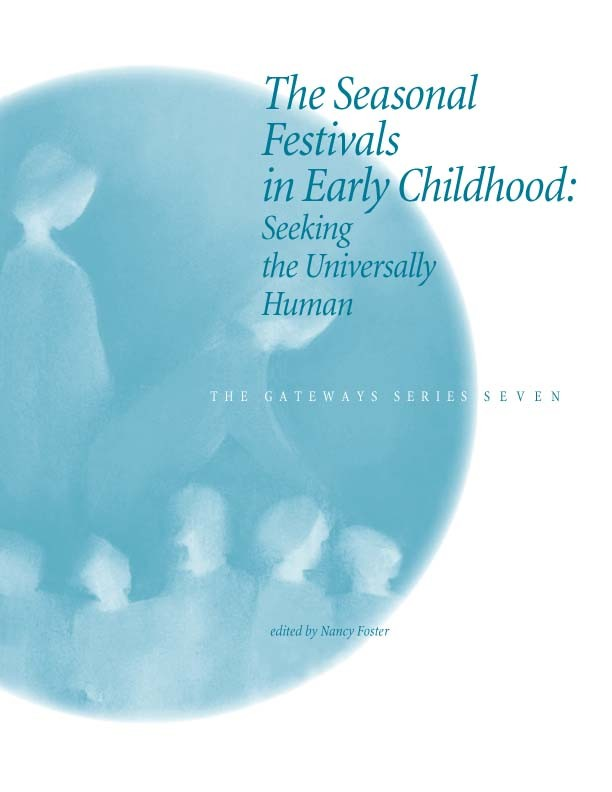 Image for <B>Seasonal Festivals in Early Childhood, The </B><I> Gateways Series -  Volume Seven</I>