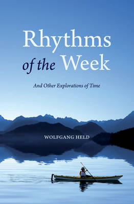 Image for <B>Rhythms of the Week </B><I> And Other Explorations of Time</I>