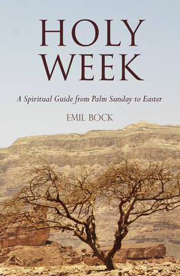 Image for <B>Holy Week </B><I> A Spiritual Guide from Palm Sunday to Easter</I>