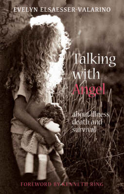 Image for <B>Talking with Angel </B><I> About Illness Death and Survival.</I>