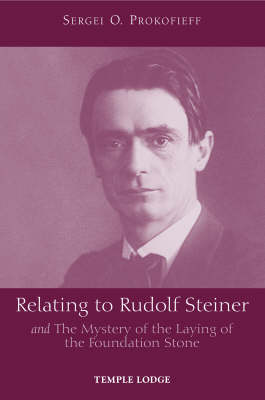 Image for <B>Relating to Rudolf Steiner </B><I> and the Mystery of the Laying of the Foundation Stone.</I>
