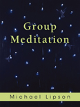 Image for <B>Group Meditation </B><I> </I>