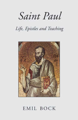 Image for <B>Saint Paul </B><I> Life, Epistles and Teaching</I>