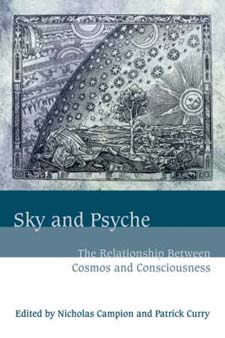 Image for <B>Sky and Psyche: The Relationship Between Cosmos and Consciousness </B><I> </I>