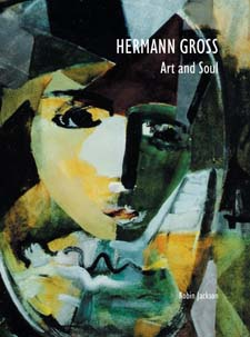 <B>Hermann Gross: Art and Soul </B><I> </I>