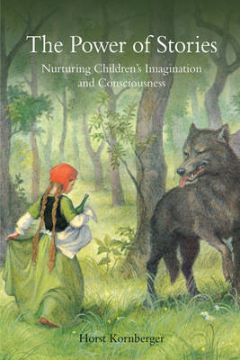 Image for <B>Power of Stories </B><I> Nurturing Children's Imagination and Consciousness</I>