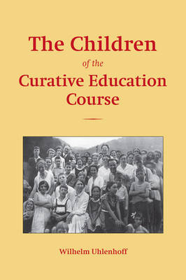 Image for <B>Children of the Curative Education Course, The </B><I> </I>