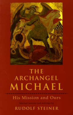Image for <B>Archangel Michael, The </B><I> His Mission and Ours</I>