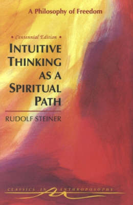 Image for <B>Intuitive Thinking as a Spiritual Path </B><I> A Philosophy of Freedom</I>