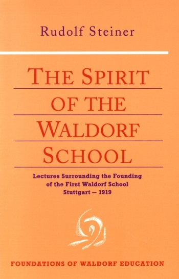 Image for <B>Spirit of the Waldorf School, The </B><I> Lectures Surrounding the Founding of the First Waldorf School, Stuttgart 1919</I>