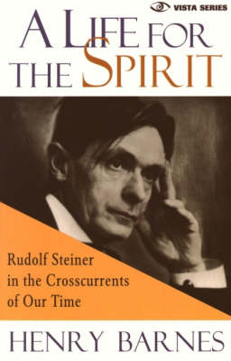 Image for <B>Life for the Spirit </B><I> Rudolf Steiner in the Crosscurrents of Our Time</I>