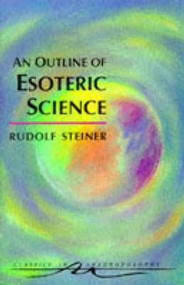 <B>Outline of Esoteric Science </B><I> </I>
