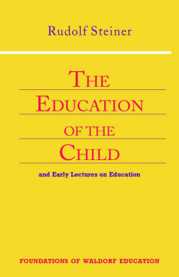 Image for <B>Education of the Child, The </B><I> And Early Lectures on Education</I>