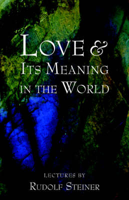 Image for <B>Love and Its Meaning in the World </B><I> </I>