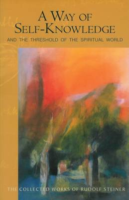 Image for <B>Way of Self-knowledge, A </B><I> and The Threshold of the Spiritual World</I>