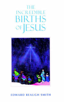 Image for <B>Incredible Births of Jesus </B><I> </I>