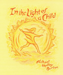 Image for <B>In the Light of a Child: </B><I> A Journey through the 52 Weeks of the Year in both Hemispheres for Children</I>