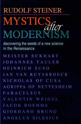 Image for <B>Mystics After Modernism </B><I> Discovering the Seeds of a New Science in the Renaissance</I>