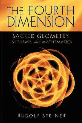 Image for <B>Fourth Dimension </B><I> Sacred Geometry, Alchemy and Mathematics</I>