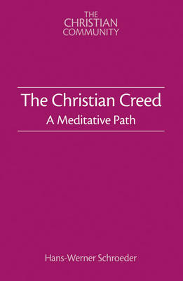 Image for <B>Christian Creed, The </B><I> A Meditative Path</I>