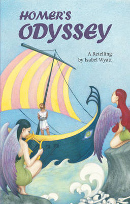 Image for <B>Homer's Odyssey </B><I> A Retelling by Isabel Wyatt</I>