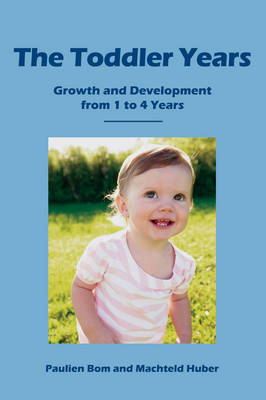 Image for <B>Toddler Years </B><I> Growth and Development from 1 to 4 Years</I>