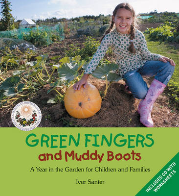 Image for <B>Green Fingers and Muddy Boots: A Year in the Garden for Children and Families </B><I> A Year in the Garden for Children and Families</I>