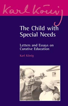 Image for <B>Child with Special Needs, The </B><I> Letters and Essays on Curative Education</I>