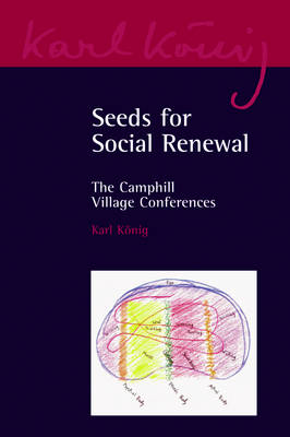 Image for <B>Seeds for Social Renewal </B><I> The Camphill Village Conferences</I>
