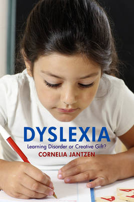 Image for <B>Dyslexia </B><I> Learning Disorder or Creative Gift?</I>